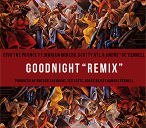 CyHi The Prynce: Good Night (Remix): Feat. Scotty ATL, Marian Mereba & Andre