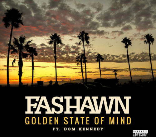 Fashawn: Golden State of Mind ft. Dom Kennedy
