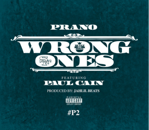 Prano: Wrong Ones Ft. Paul Cain