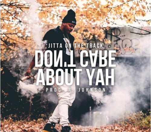 Jitta On The Track: Don't Care About Yah