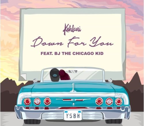 Kehlani: Down For You ft. BJ The Chicago Kid artwork