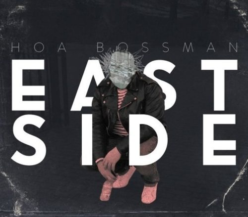 HOA Bossman: Eastside SoundCloud cover