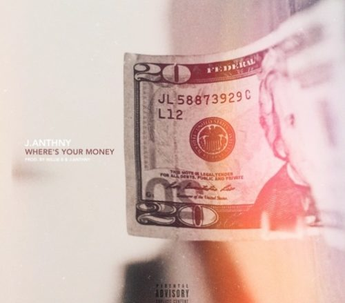 J.Anthny - Where's Your Money (Don't I?) SoundCloud cover